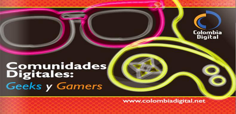 Comunidades digitales: geeks y gamers (Libro digital)