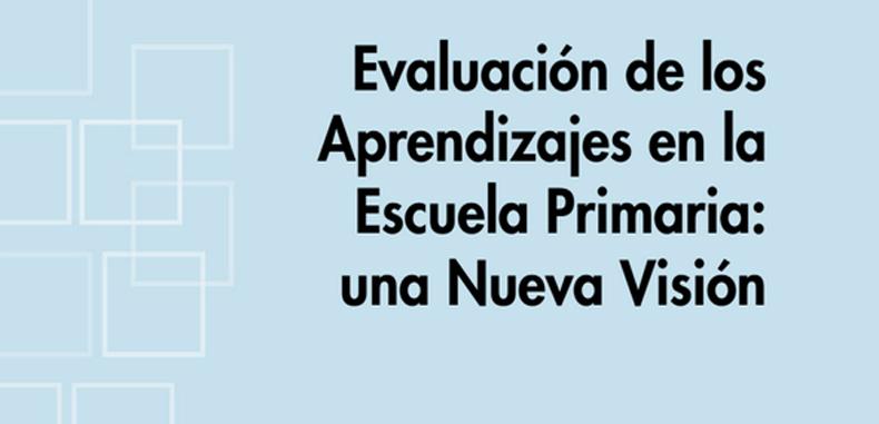 Evaluación de los Aprendizajes en la Escuela Primaria: Una Nueva Visión (Descarga Gratuita)