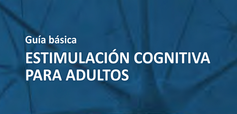 Guía básica de Estimulación Cognitiva para Adultos (Descarga Gratuita)