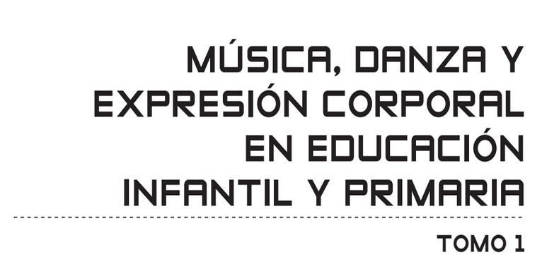 Música, Danza y Expresión Corporal en Educación Infantil y Primaria (Descarga Gratuita)
