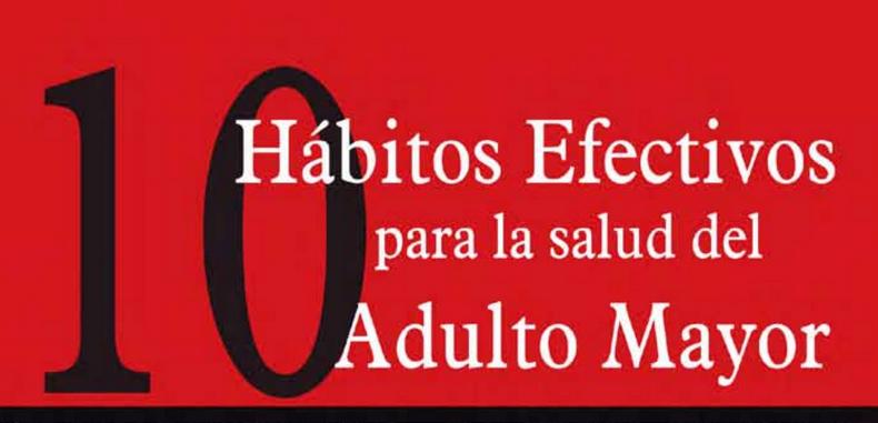 10 Hábitos Efectivos para la salud del Adulto Mayor (Descarga Gratuita)