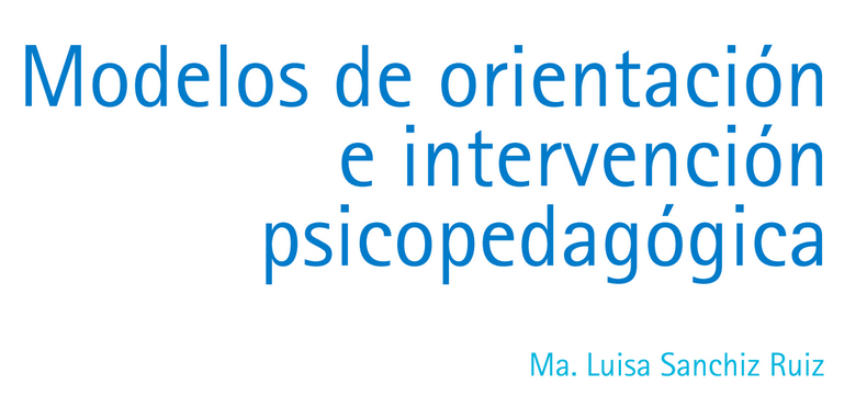 Modelos de orientación e intervención psicopedagógica (descarga gratuita)