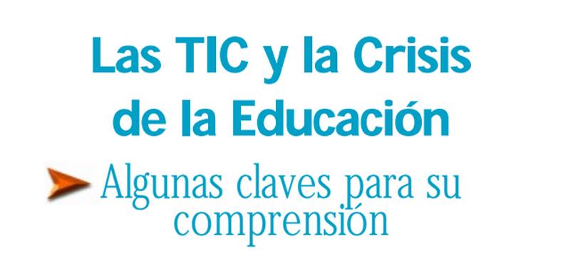 Las TIC y la Crisis de la Educación (descarga gratuita)