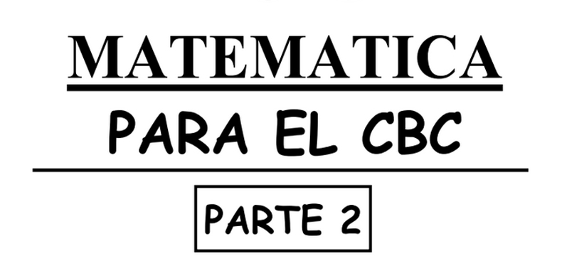 Matematica para el ciclo basico comun – parte 2 derivadas e integrales (Descarga Gratuita)