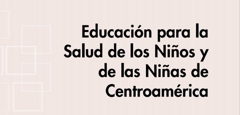 Educación para la salud de los niños y de las niñas de Centroamérica (Descarga Gratuita)