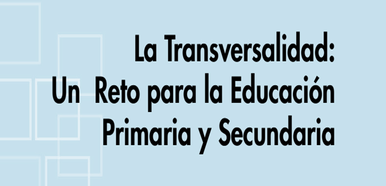 La Transversalidad: Un Reto para la Educacion Primaria y Secundaria (Descarga Gratuita)