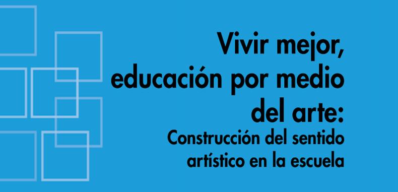 Vivir Mejor (Educacion Por Medio Del Arte) – (Descarga Gratuita)