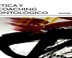 Etica_y_Coaching_Oncologico_-_rafael_echeverria copia