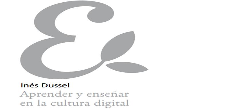 Aprender y enseñar en la cultura digital por Ines Dussel en PDF