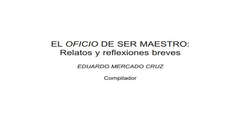 EL OFICIO DE SER MAESTRO: Relatos y reflexiones breves en PDF