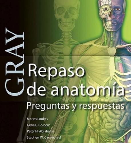Gray Repaso de Anatomía, Preguntas y Respuestas