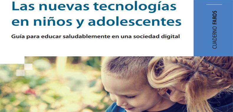 Las nuevas tecnologías en niños y adolescentes – Guía en PDF para educar