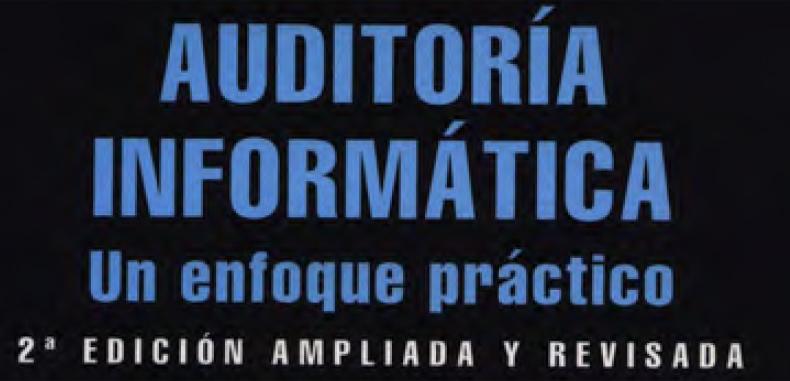 Auditoria informática, un enfoque práctico, 2da Edición en PDF por Mario Piattini