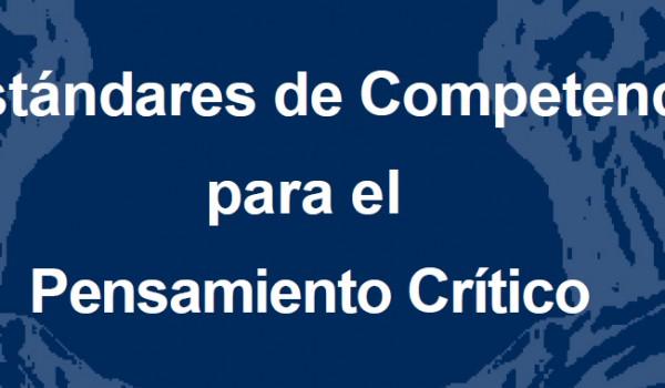 Los estándares de Competencia para el Pensamiento Crítico proveen un marco de referencia para evaluar las aptitudes de pensamiento crítico en los estudiantes.