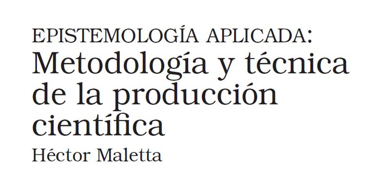 Epistemología Aplicada: Metodología y técnica de la producción científica en PDF