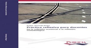 Fue a finales del siglo XX cuando en los ámbitos pedagógicos avanzados de América y Europa comenzó a utilizarse la expresión Práctica Reflexiva, traducción adaptada de la expresión americana The Reflective Practitioner (1983), originaria del Donald A. Schon (1930-1997). Si la teoría del pensamiento práctico de Schön procedía de contextos artísticos, clínicos y organizacionales (diseño, arquitectura, dirección, psicoterapia, urbanismo), la práctica reflexiva entendida como propuesta formativa encontró una buena acogida en el ámbito del desarrollo profesional de docentes.