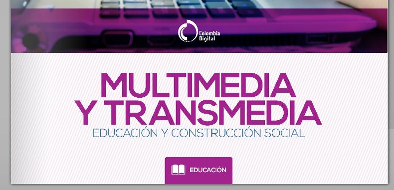 Multimedia y transmedia: educación y construcción social (Libro digital)