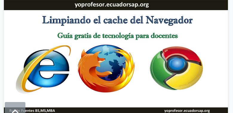 Limpiando el cache del navegador para docentes (Tutorial)