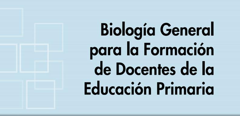 Biología General para la formación de docentes de la Educación Primaria (Descarga Gratuita)