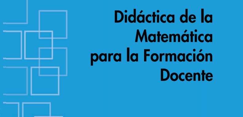 Didáctica de la Matemática para la formación Docente (Descarga Gratuita)