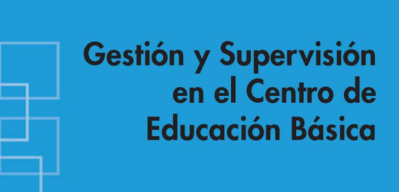 Gestión y Supervisión en el Centro de Educación Básica (Descarga Gratuita)