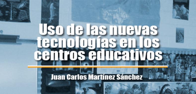Uso de las nuevas tecnologias en los centros educativos (descarga gratuita)