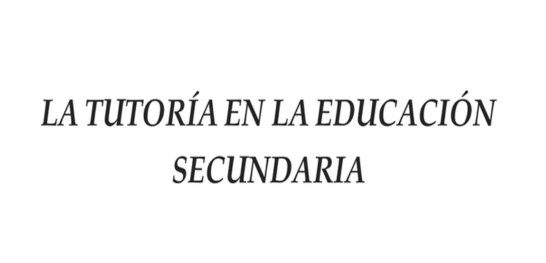 La Tutoría en la Educación Secundaria (descarga gratuita)