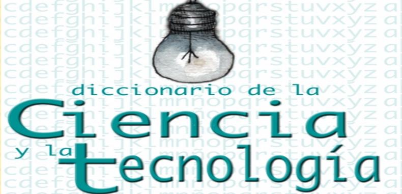 Diccionario de la Ciencia y la Tecnologia (Descarga gratuita)