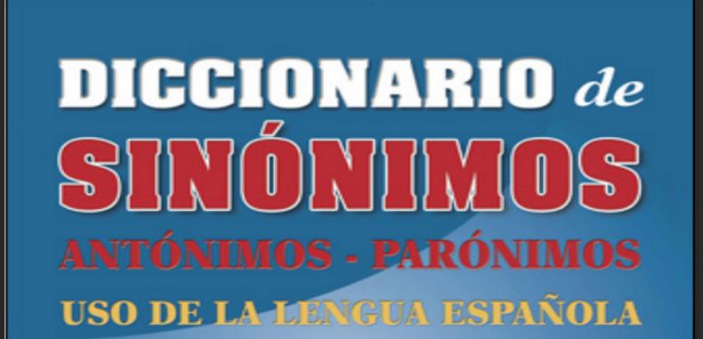 DICCIONARIO DE SINONIMOS, ANTONIMOS Y PARONIMOS (Descarga Gratuita)