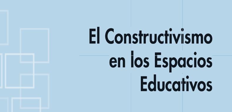 El Constructivismo en los espacios Educativos (Descarga Gratuita)