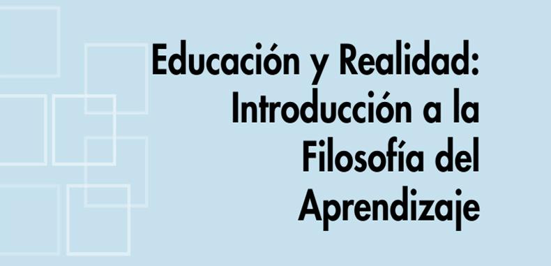Educación y Realidad: Introducción a la Filosofía del Aprendizaje (Descarga Gratuita)