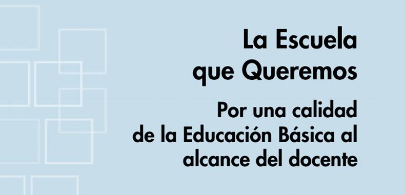 La Escuela que Queremos – Por una calidad de la Educación Básica al alcance del docente (Descarga Gratuita)