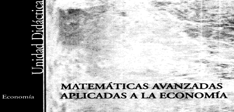 Matematicas avanzadas aplicadas a la Economía (Descarga Gratuita)