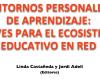 ENTORNOS PERSONALES DE APRENDIZAJE: CLAVES PARA EL ECOSISTEMA EDUCATIVO