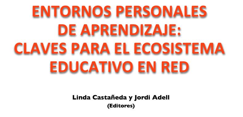 ENTORNOS PERSONALES DE APRENDIZAJE: CLAVES PARA EL ECOSISTEMA EDUCATIVO EN RED (Descarga Gratuita en PDF)