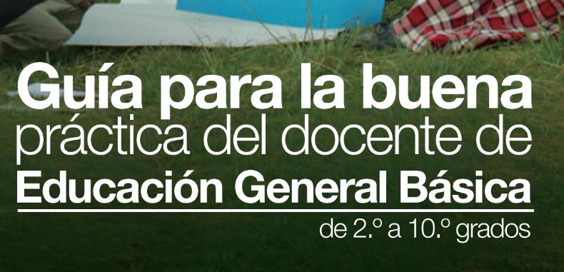 Guia para la buena practica del docente de Educacion General Basica de 2 a 10 grados (en PDF – Docentes Ecuador)