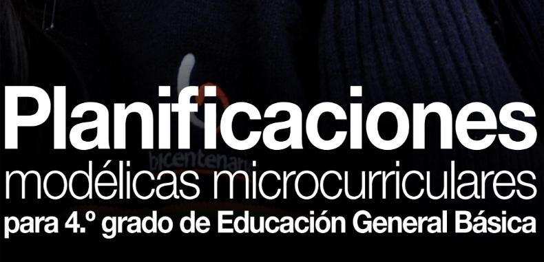 Planificaciones modélicas microcurriculares para 4 grado de Educación General Básica (en PDF – Docentes Ecuador)