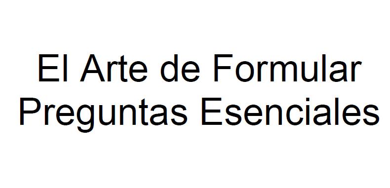 El Arte de Formular Preguntas Esenciales en PDF