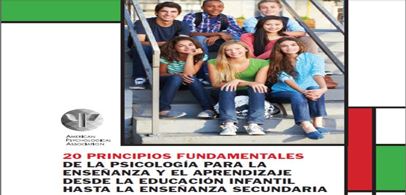 20 Principios Fundamentales de la Psicología para la enseñanza y el aprendizaje desde la educación infantil hasta la enseñanza secundaria.