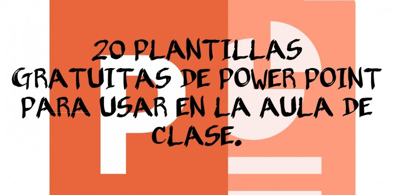 20 PLANTILLAS GRATUITAS DE POWER POINT PARA USAR EN LA AULA DE CLASE