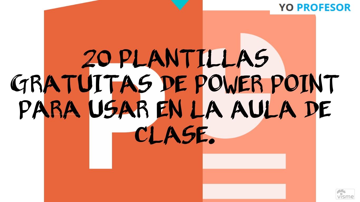 20 PLANTILLAS GRATUITAS DE POWER POINT PARA USAR EN LA AULA DE CLASE ...