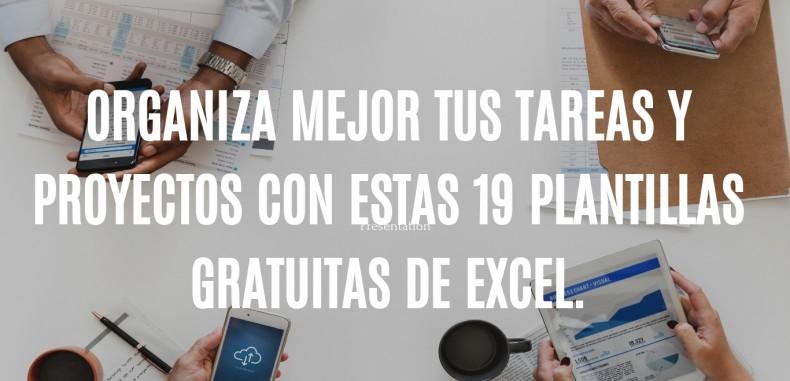 ORGANIZA MEJOR TUS TAREAS Y PROYECTOS CON ESTAS 19 PLANTILLAS GRATUITAS DE EXCEL.