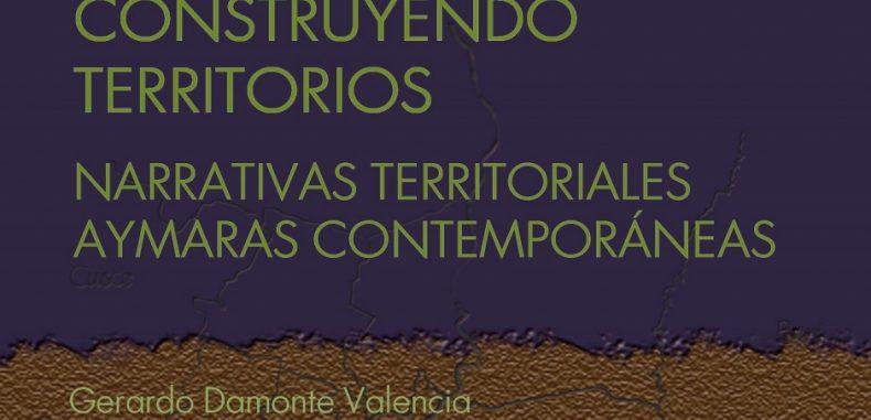 Construyendo Territorios: Narrativas Territoriales, Aymaras Contemporáneas en PDF.