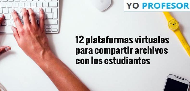 12 plataformas virtuales para compartir archivos con los estudiantes.