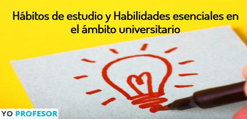 Hábitos de estudio y Habilidades esenciales en el ámbito universitario. PDF
