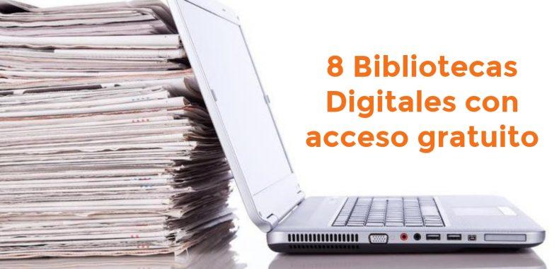 8 Bibliotecas Digitales con acceso gratuito