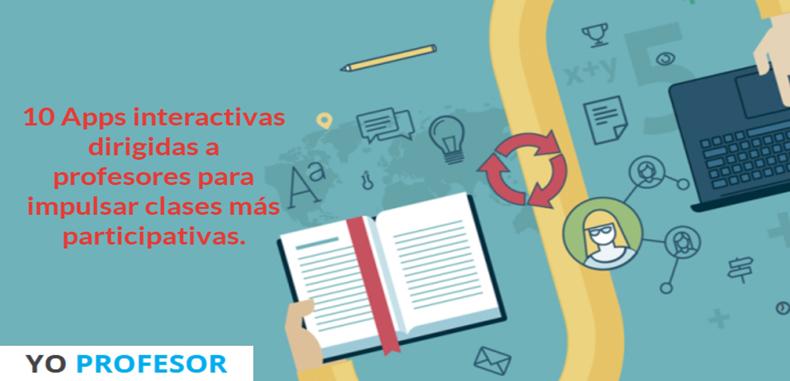 10 Apps interactivas dirigidas a profesores para impulsar clases más participativas.