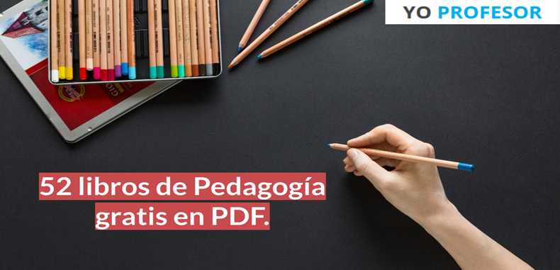 52 libros de Pedagogía gratis en PDF.