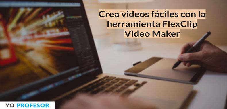 Crea videos fáciles con la herramienta FlexClip Video Maker