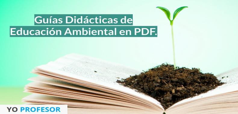 Guías Didácticas de Educación Ambiental en PDF.
